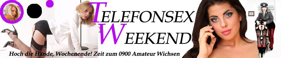 Telefonsex Weekend – Startschuss zum Telefonsex Wichsen